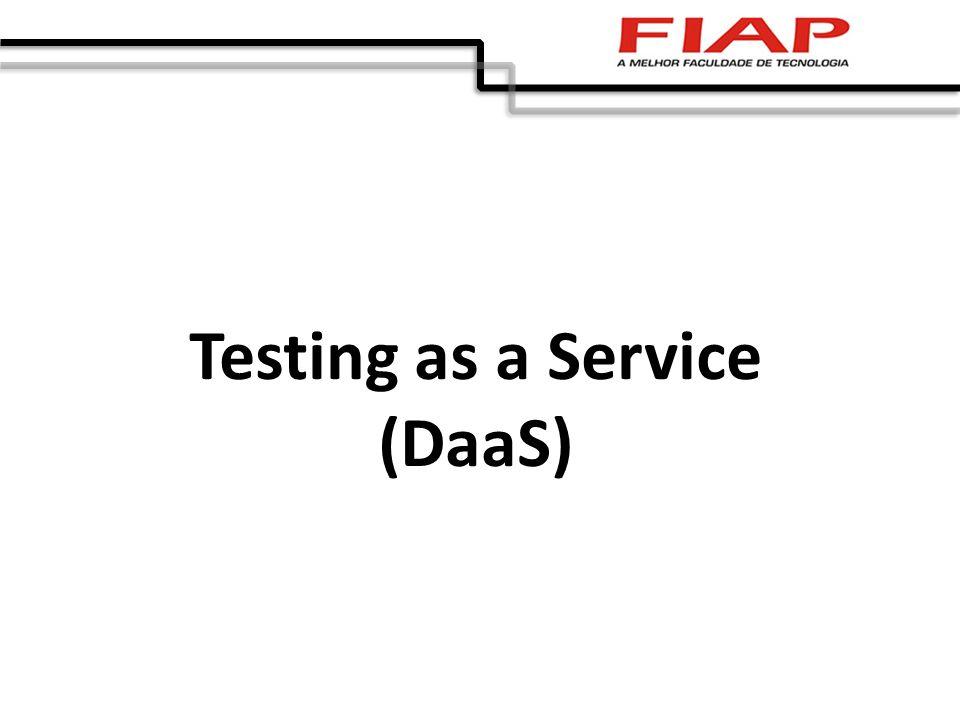 Testing as a Service (DaaS)