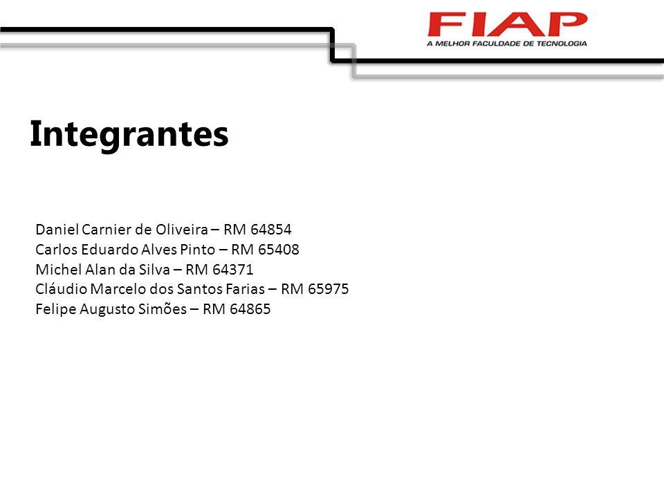 Integrantes Daniel Carnier de Oliveira – RM 64854