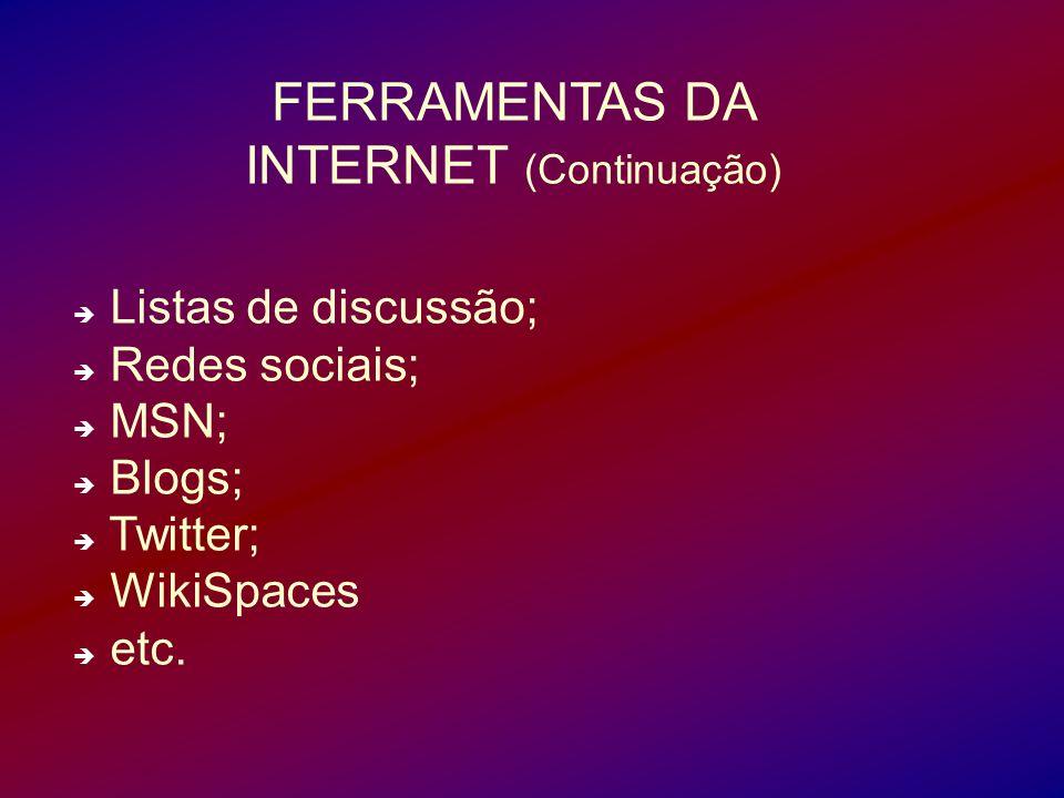 FERRAMENTAS DA INTERNET (Continuação)