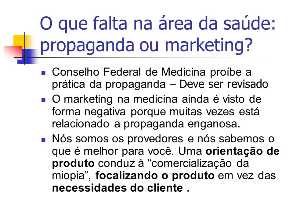 O que falta na área da saúde: propaganda ou marketing