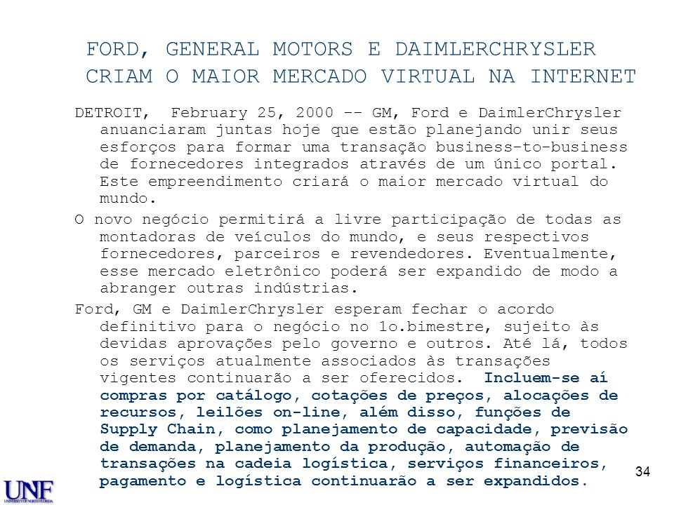 Dr. Dale S. Rogers FORD, GENERAL MOTORS E DAIMLERCHRYSLER CRIAM O MAIOR MERCADO VIRTUAL NA INTERNET.