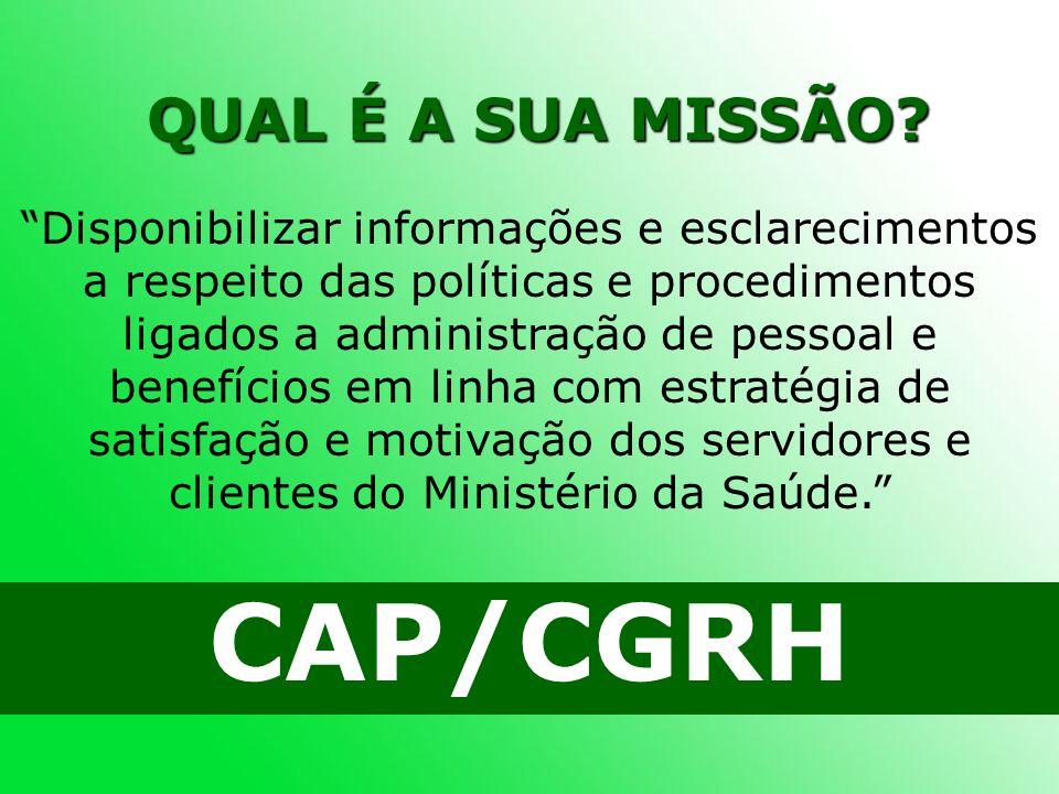 CAP/CGRH QUAL É A SUA MISSÃO