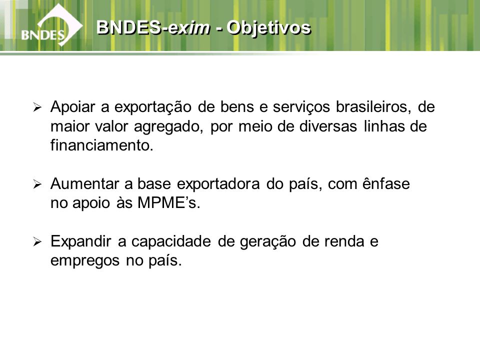 BNDES-exim - Objetivos