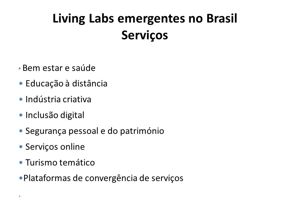 Living Labs emergentes no Brasil Serviços