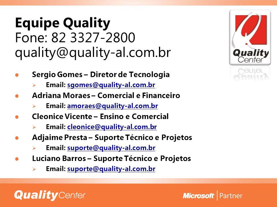 Equipe Quality Fone: 82 3327-2800 quality@quality-al.com.br