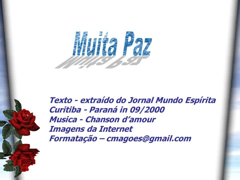 Muita Paz Texto - extraído do Jornal Mundo Espírita