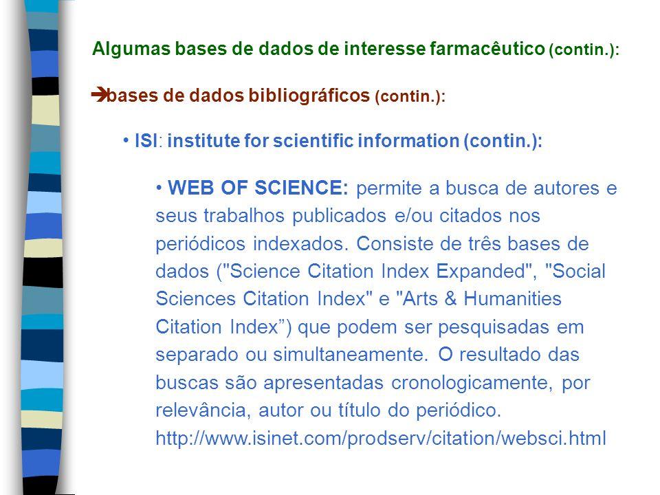 Algumas bases de dados de interesse farmacêutico (contin.):
