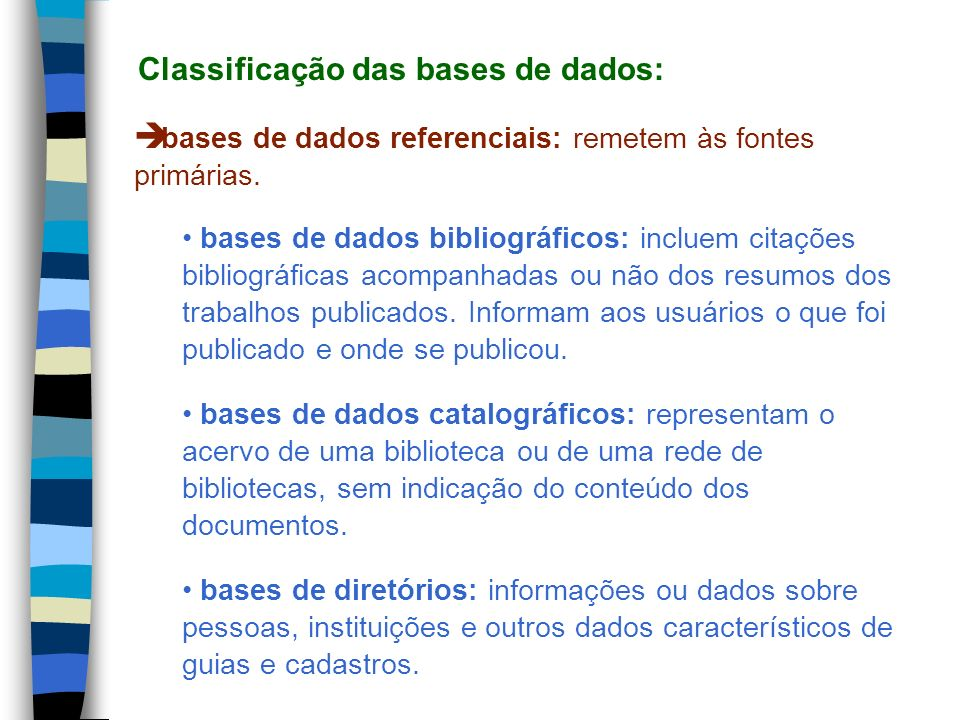 Classificação das bases de dados: