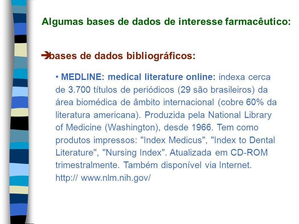 Algumas bases de dados de interesse farmacêutico: