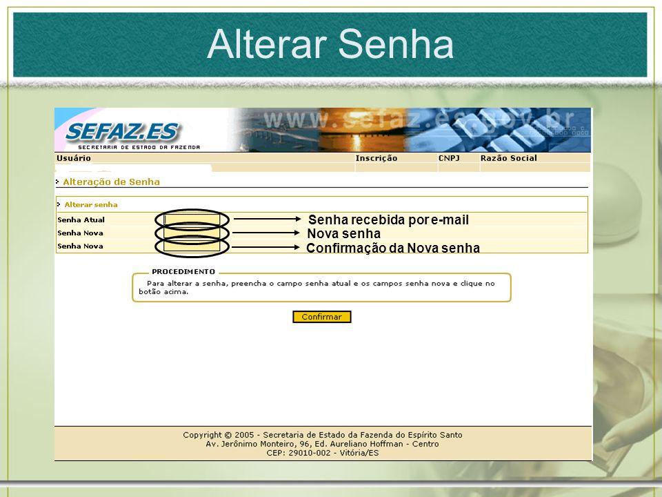 Alterar Senha Senha recebida por e-mail Nova senha