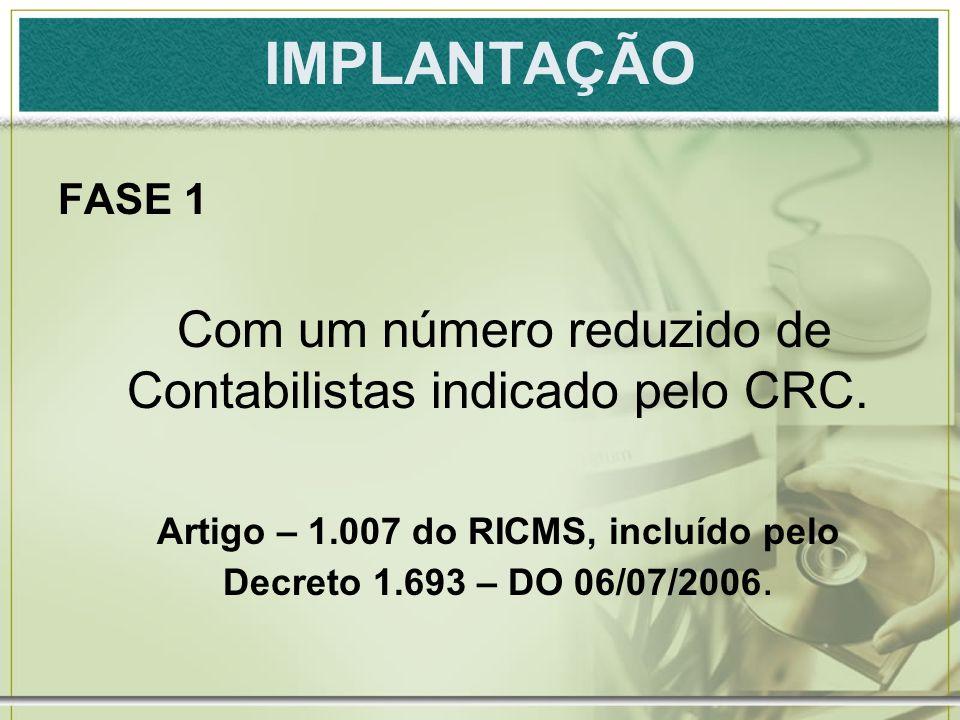 IMPLANTAÇÃO FASE 1. Com um número reduzido de Contabilistas indicado pelo CRC.