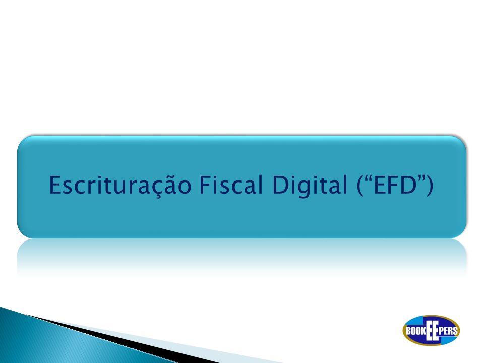 Escrituração Fiscal Digital ( EFD )
