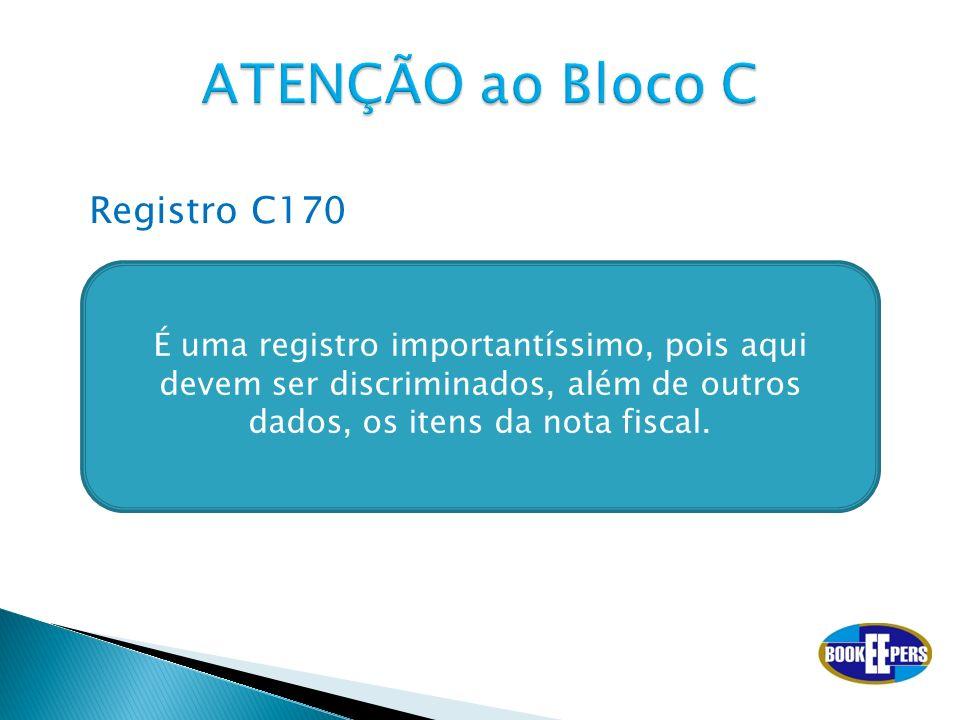 ATENÇÃO ao Bloco C Registro C170