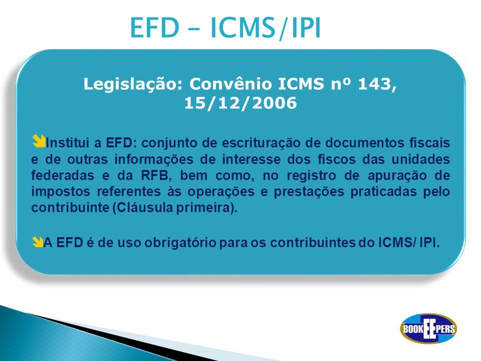 Legislação: Convênio ICMS nº 143, 15/12/2006