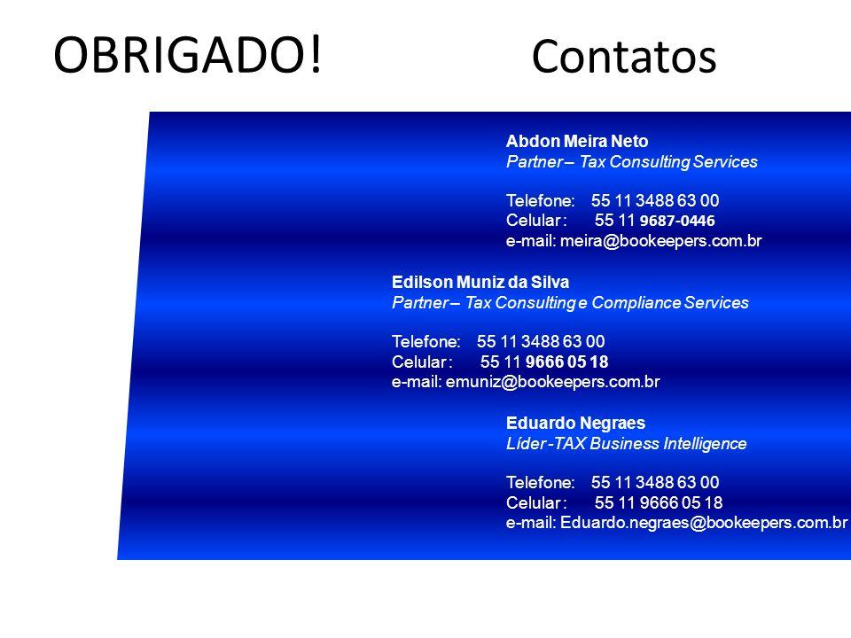 OBRIGADO! Contatos Abdon Meira Neto Partner – Tax Consulting Services