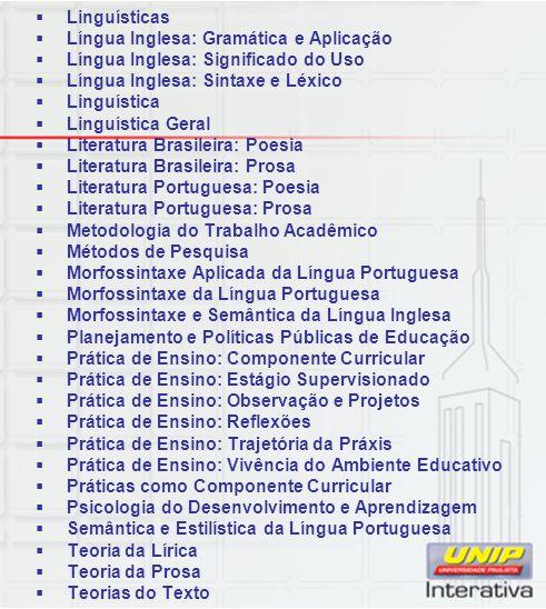 Linguísticas Língua Inglesa: Gramática e Aplicação. Língua Inglesa: Significado do Uso. Língua Inglesa: Sintaxe e Léxico.