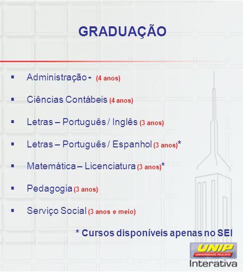 GRADUAÇÃO Administração - (4 anos) Ciências Contábeis (4 anos)