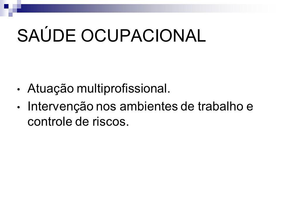 SAÚDE OCUPACIONAL Atuação multiprofissional.
