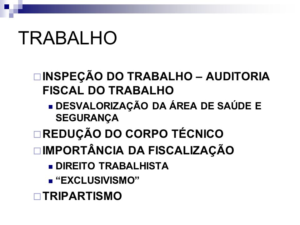TRABALHO INSPEÇÃO DO TRABALHO – AUDITORIA FISCAL DO TRABALHO