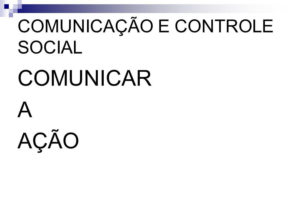 COMUNICAÇÃO E CONTROLE SOCIAL