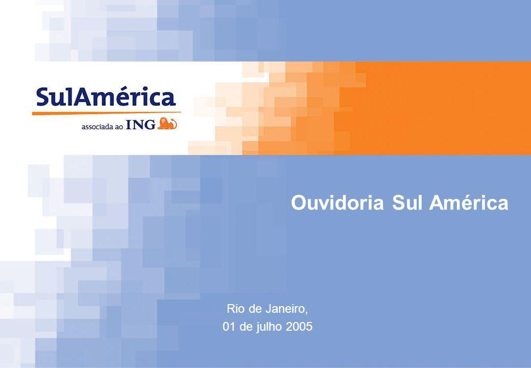 Ouvidoria Sul América Rio de Janeiro, 01 de julho 2005