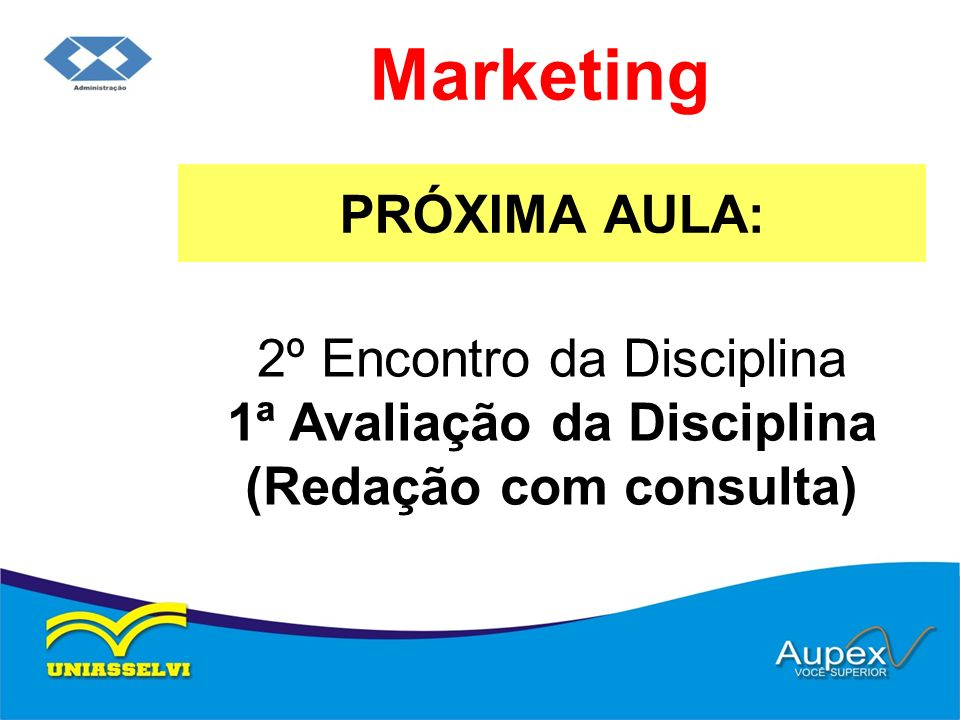 Marketing PRÓXIMA AULA: