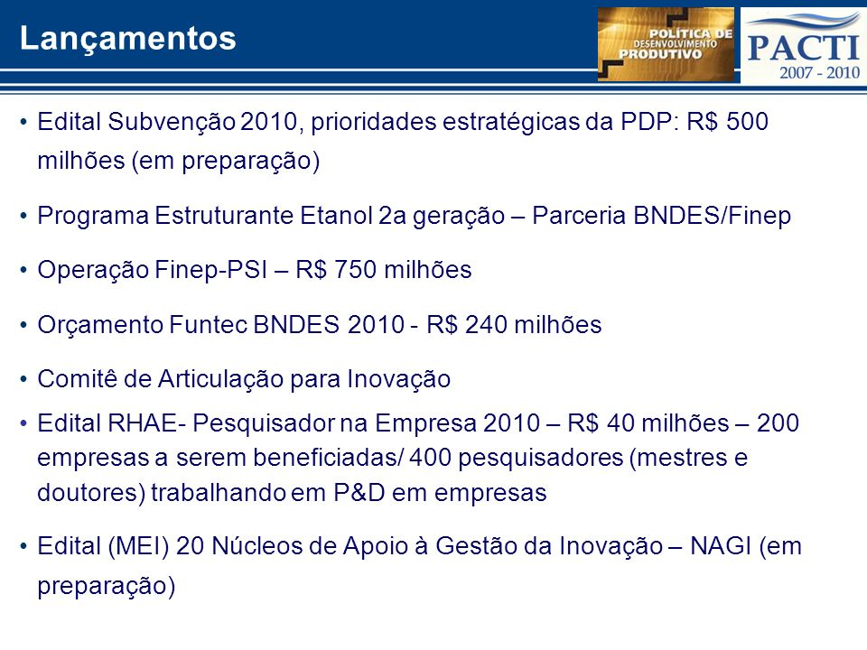 Lançamentos Edital Subvenção 2010, prioridades estratégicas da PDP: R$ 500 milhões (em preparação)
