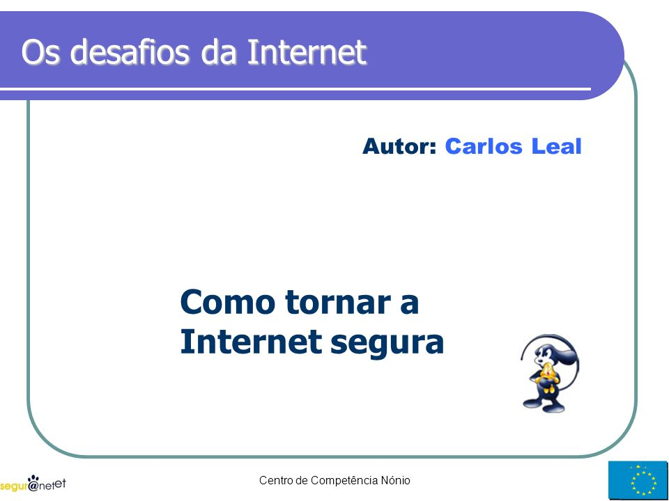 Os desafios da Internet