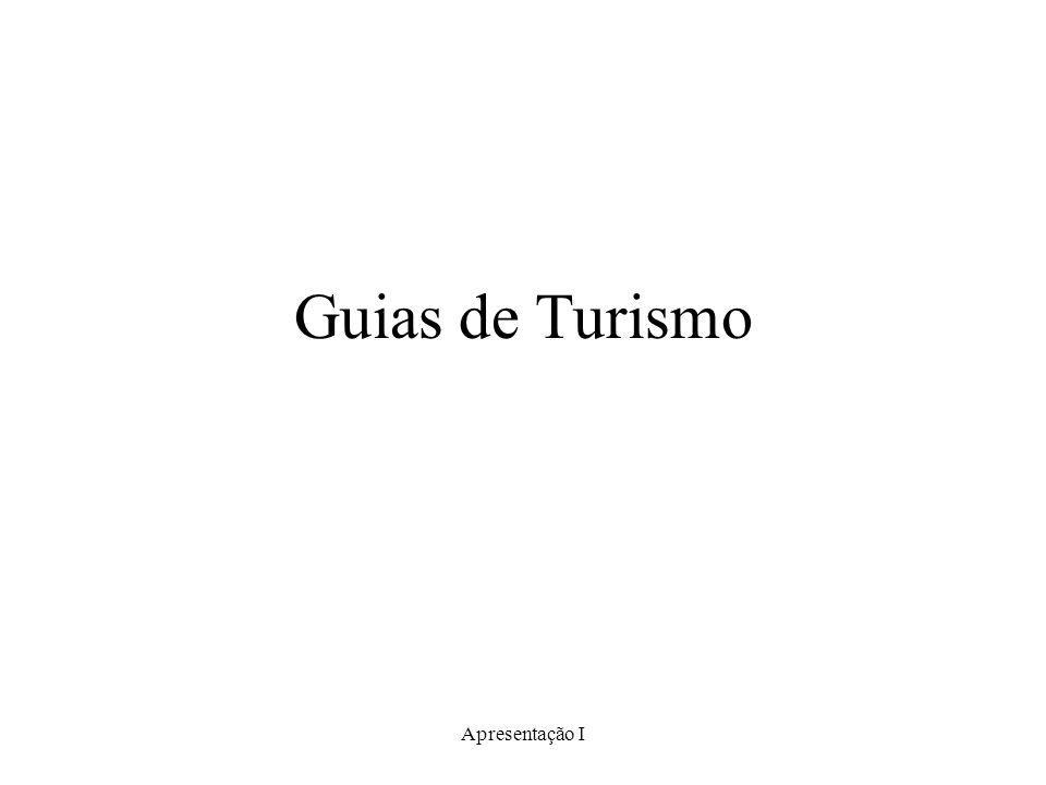 Guias de Turismo Apresentação I