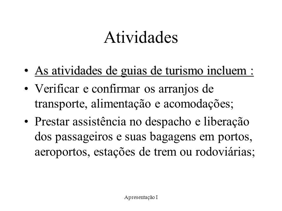 Atividades As atividades de guias de turismo incluem :