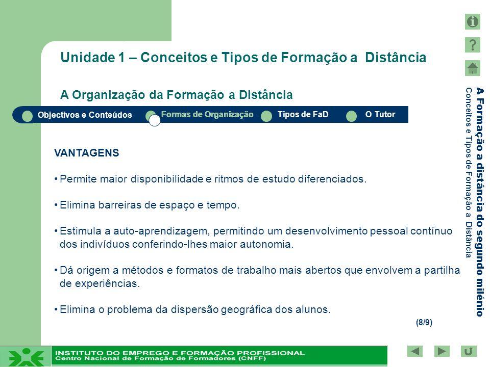 Unidade 1 – Conceitos e Tipos de Formação a Distância A Organização da Formação a Distância