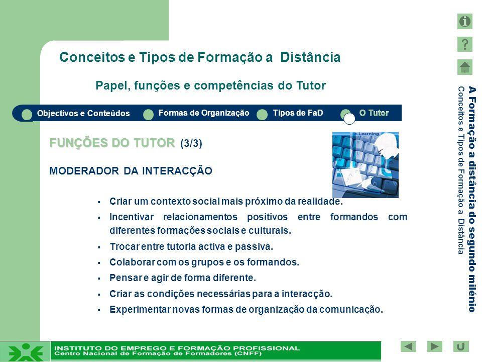 Conceitos e Tipos de Formação a Distância Papel, funções e competências do Tutor