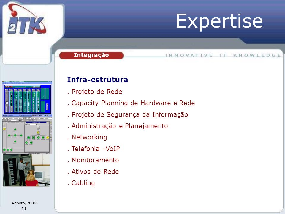 Expertise Infra-estrutura . Projeto de Rede
