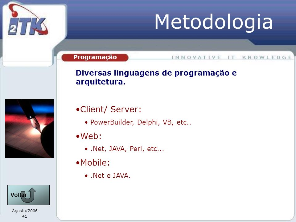 Metodologia Client/ Server: Web: Mobile: