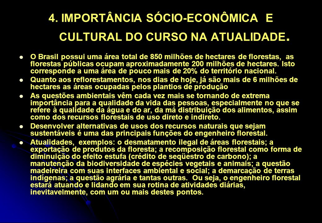 4. IMPORTÂNCIA SÓCIO-ECONÔMICA E CULTURAL DO CURSO NA ATUALIDADE.