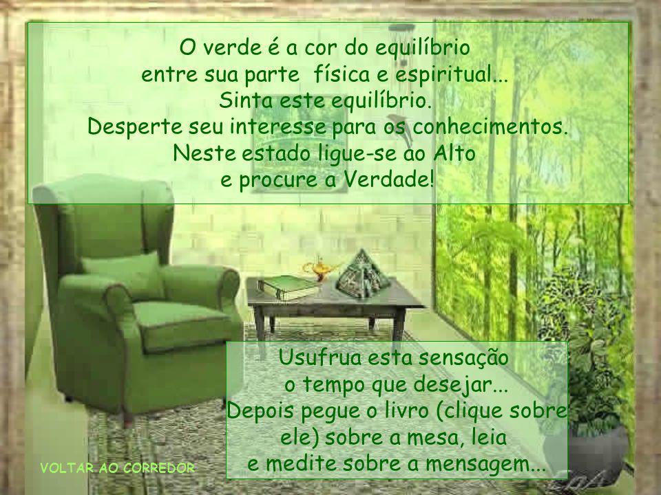O verde é a cor do equilíbrio entre sua parte física e espiritual...