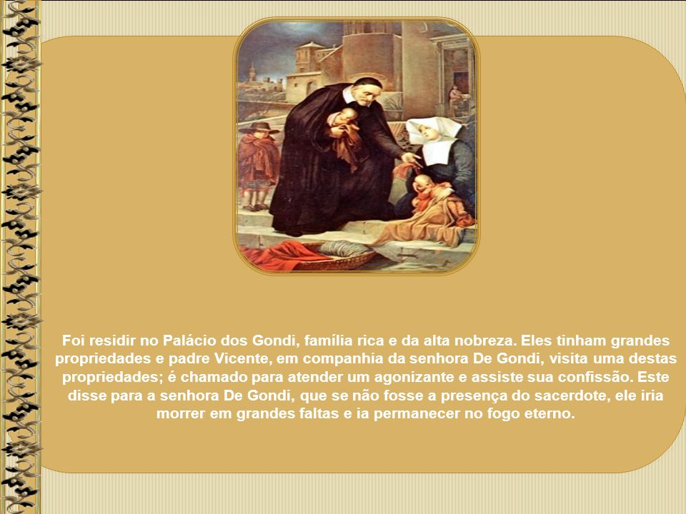 Foi residir no Palácio dos Gondi, família rica e da alta nobreza