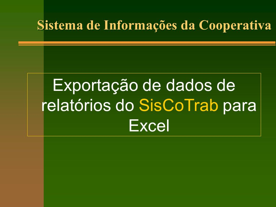 Exportação de dados de relatórios do SisCoTrab para Excel
