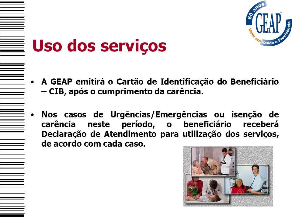 Uso dos serviços A GEAP emitirá o Cartão de Identificação do Beneficiário – CIB, após o cumprimento da carência.