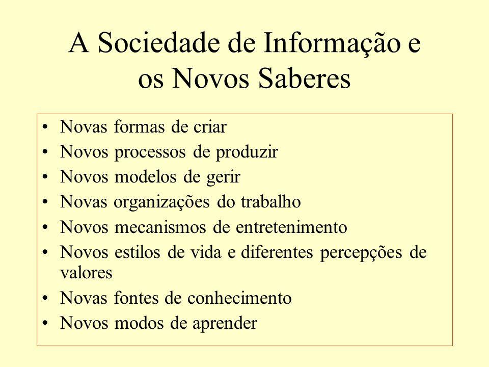 A Sociedade de Informação e os Novos Saberes
