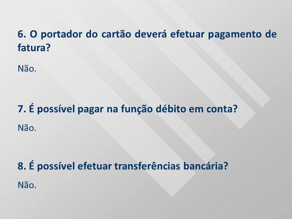 6. O portador do cartão deverá efetuar pagamento de fatura