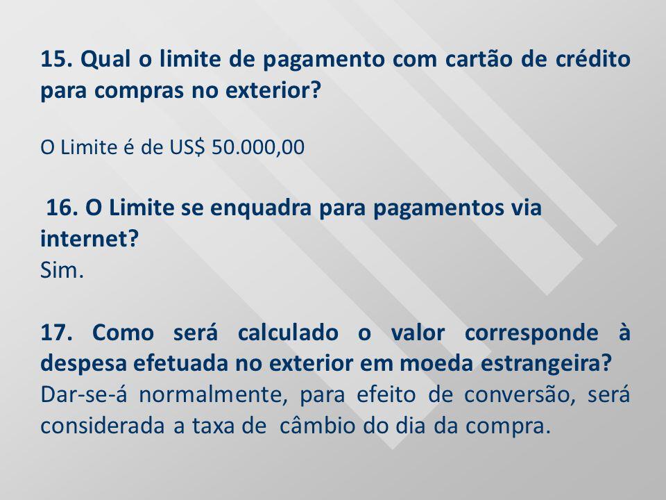 16. O Limite se enquadra para pagamentos via internet Sim.