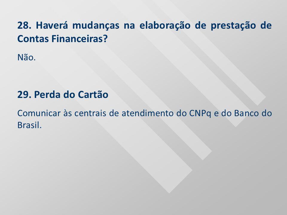 28. Haverá mudanças na elaboração de prestação de Contas Financeiras