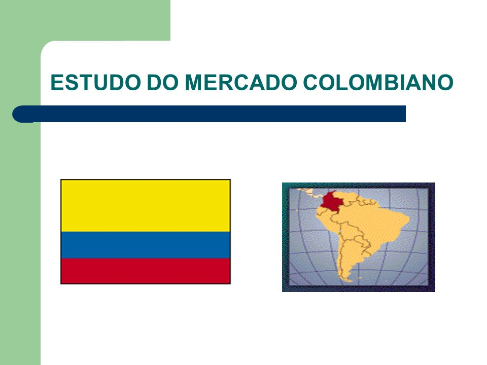 ESTUDO DO MERCADO COLOMBIANO