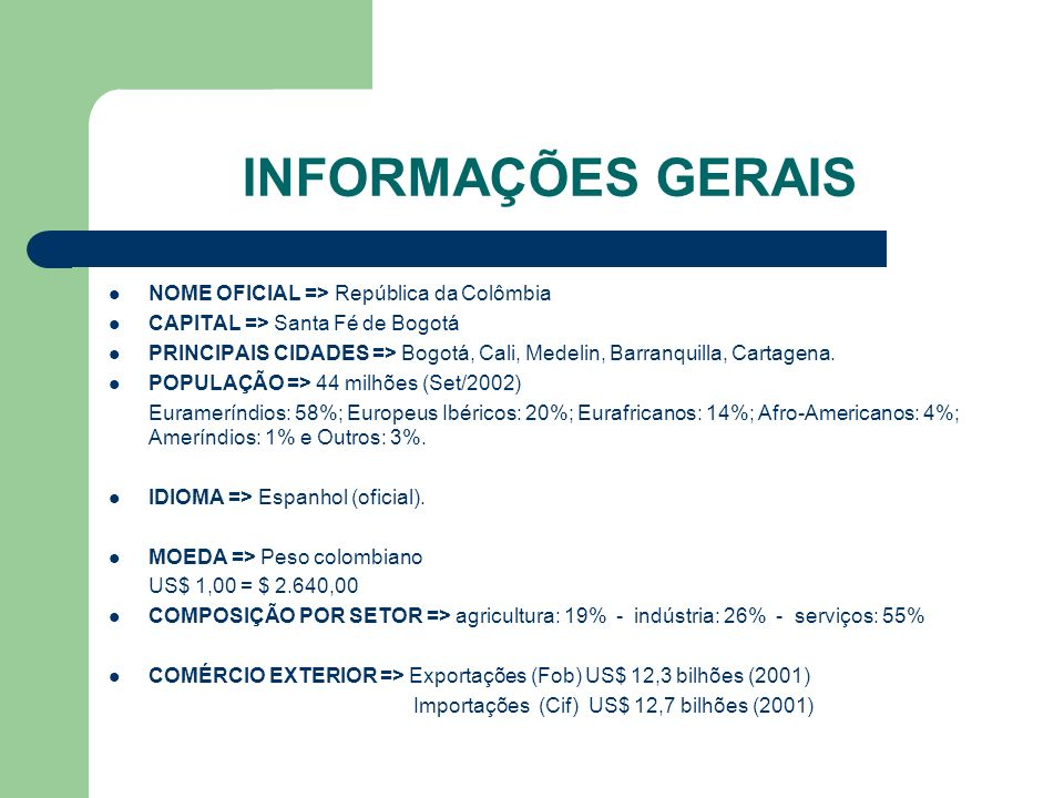 INFORMAÇÕES GERAIS NOME OFICIAL => República da Colômbia