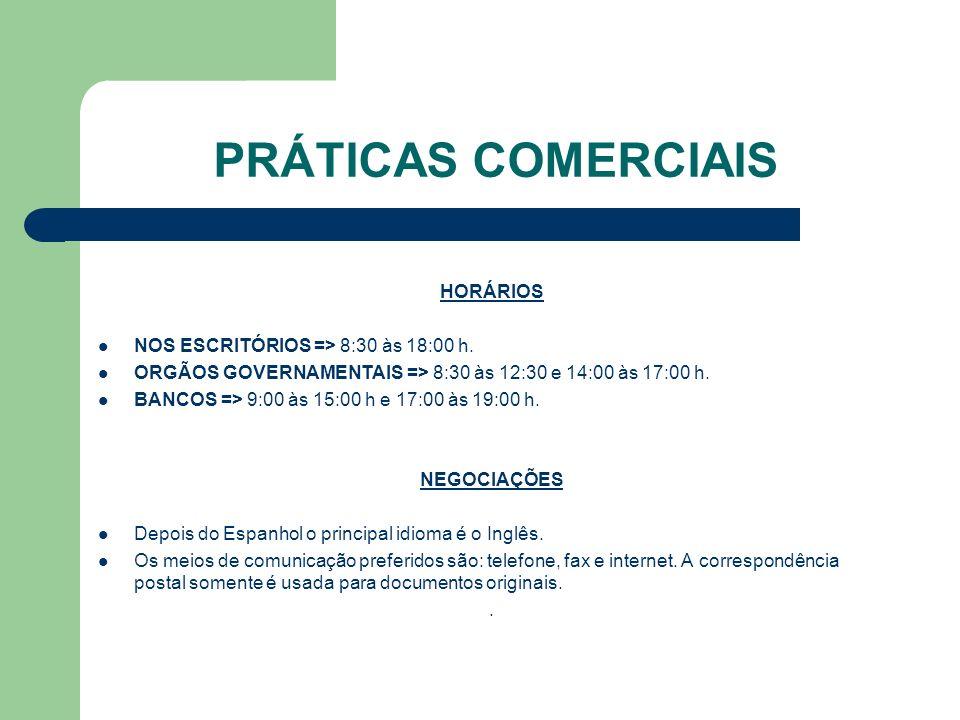 PRÁTICAS COMERCIAIS HORÁRIOS NOS ESCRITÓRIOS => 8:30 às 18:00 h.
