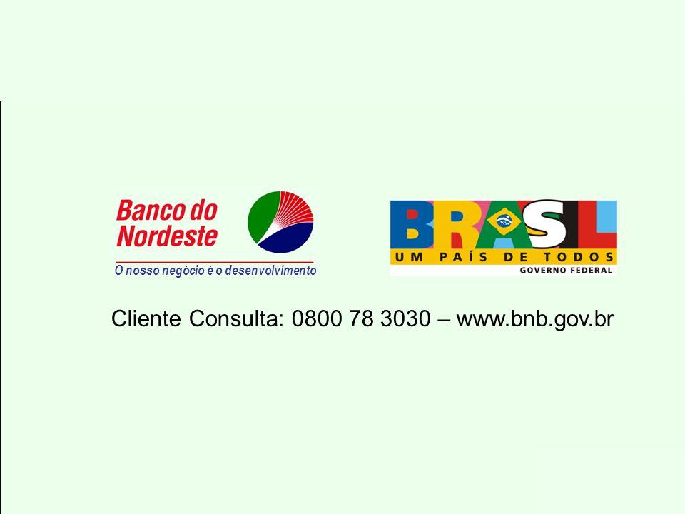 Cliente Consulta: 0800 78 3030 – www.bnb.gov.br