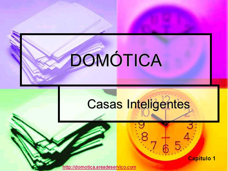 DOMÓTICA Casas Inteligentes Capítulo 1
