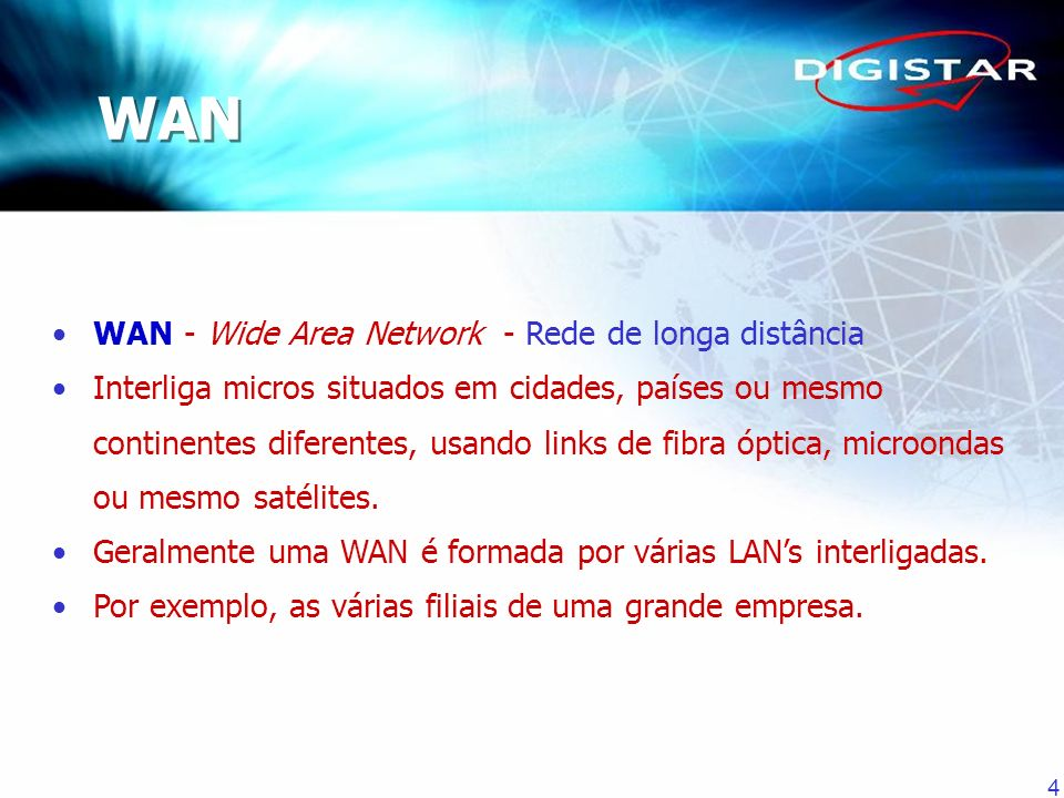 WAN WAN - Wide Area Network - Rede de longa distância