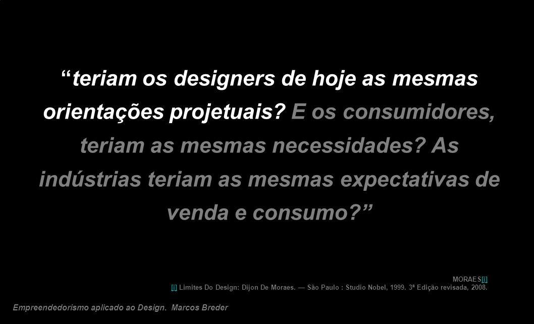teriam os designers de hoje as mesmas orientações projetuais